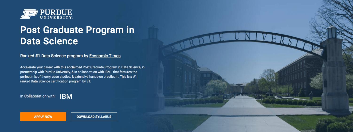 Post Graduate Program in Data Science (Purdue University)